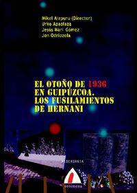 OTOÑO DE 1936 EN GUIPUZCOA, EL - LOS FUSILAMIENTOS DE HERNANI