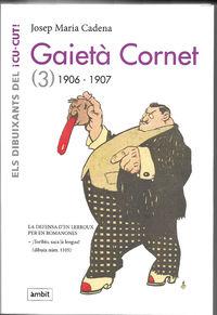GAIETA CORNET 3 (1906-1907)