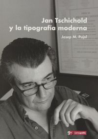 JAN TSCHICHOLD Y LA TIPOGRAFIA MODERNA