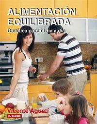 Alimentacion Equilibrada - Dietetica Para El Dia A Dia - Vicente Agusti