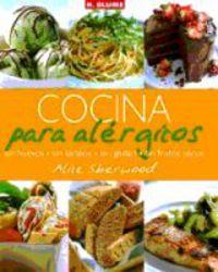 Cocina Para Alergicos - Sin Huevos. Sin Lacteos. Sin Frutos Secos - Alice Sherwood