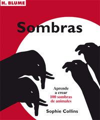 Sombras - Aprende A Crear 100 Sombras De Animales - Sophie Collins