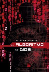 El algoritmo de dios - Salvador Sagrado