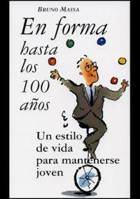 En Forma Hasta Los Cien Años - Bruno Massa