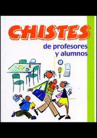 Chistes De Profesores Y Alumnos - Aa. Vv.