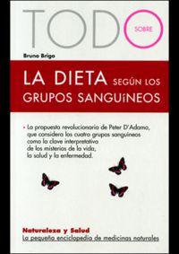Todo Sobre La Dieta Segun Los Grupos Sanguineos - Bruno Brigo
