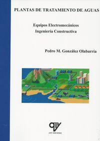 PLANTAS DE TRATAMIENTO DE AGUAS - EQUIPOS ELECTROMECANICOS - INGENIERIA CONSTRUCTIVA