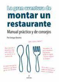 La gran aventura de montar un restaurante - Enrique Becerra
