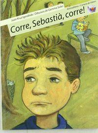 ¡CORRE, SEBASTIA, CORRE!