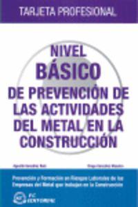 NIVEL BASICO PREVENCION DE LAS ACTIVIDADES METAL EN LA CONSTRUCCION