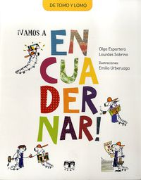 ¡vamos A Encuadernar! - Olga  Espartero  /  Lourdes  Sobrino