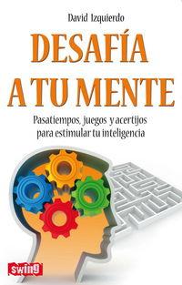 Desafia A Tu Mente - David Izquierdo