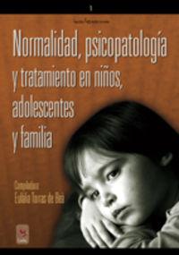 Normalidad, Psicopatologia Y Tratamiento En Niños, Adolescentes Y - E.  Torras De Bea (coord. )