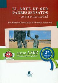 ARTE DE SER PADRES SENSATOS. .. EN LA ENFERMEDAD, EL