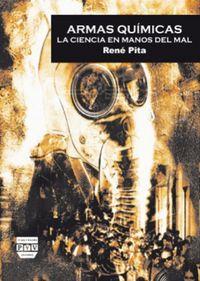 Armas Quimicas - Ciencia En Manos Del Mal - Rene Pita