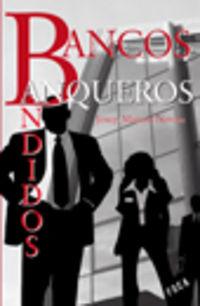 Bancos, Banqueros, Bandidos - Josep Manuel Novoa