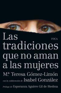 Las tradiciones que no aman a las mujeres - Mª Teresa  Gomez-limon Amador  /  Isabel  Gonzalez Gonzalez