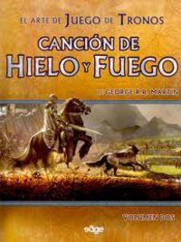 ARTE DE JUEGO DE TRONOS, EL II - CANCION DE HIELO Y FUEGO