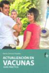 Actualizacion En Vacunas - Guia Practica - Marta Zamora Pasadas