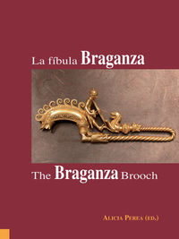 FIBULA BRAGANZA, LA = BRAGANZA BROOCH, THE