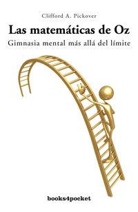 Las  matematicas de oz  -  Gimnasia Mental Mas Alla Del Limite - Clifford Pickover