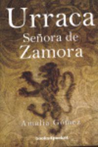 Urraca - Señora De Zamora - Amalia Gomez