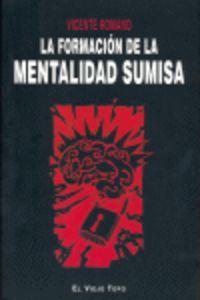 FORMACION DE LA MENTALIDAD SUMISA, LA