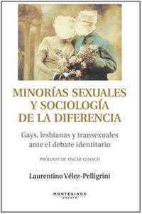 Minorias Sexuales Y Sociologia De La Diferencia - Gays, Lesbianas Y Transexuales Ante El Debate Identitario - Laurentino Velez-Pelligrini