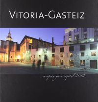 VITORIA-GASTEIZ EUROPEAN GREEN CAPITAL 2012