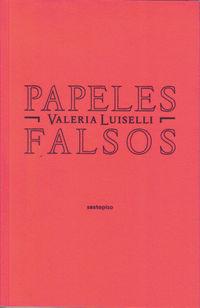 Papeles Falsos - Valeria Luiselli