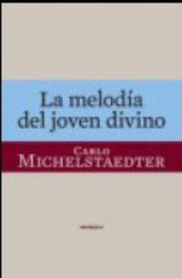 La melodia del joven divino - Carlo Michelstaedter