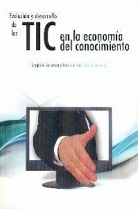 Evolucion Y Desarrollo De Las Tic En La Economia Del Conocimiento - A. Berunen / Arriaza