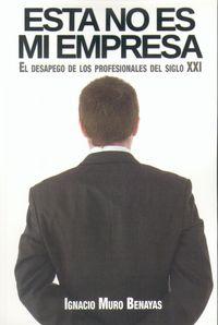 Esta No Es Mi Empresa - Ignacio Muro Benayas