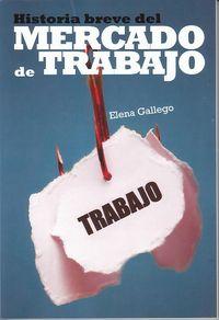 Historia Breve Del Mercado De Trabajo - Elena Gallego