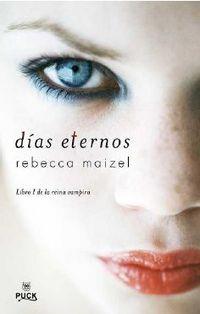 Dias Eternos - Libro I De La Reina Vampira - Rebecca Maizel