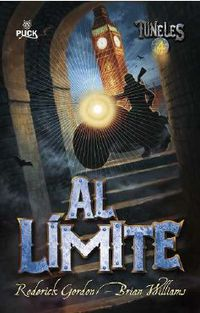 Tuneles 4 - Al Limite - Roderick Gordon