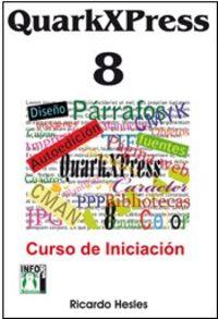 QUARKXPRESS 8 - CURSO DE INICIACION
