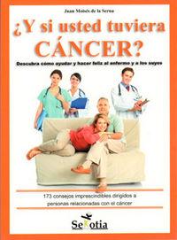 ¿y Si Usted Tuviera Cancer? - Juan Moises De La Serna