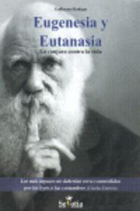 Eugenesia Y Eutanasia - La Conjura Contra La Vida - Guillermo Buhigas Arizcum