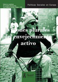 Visiones Plurales Del Envejecimiento Activo - Thibauld Moulaert (ed. )