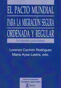 PACTO MUNDIAL PARA LA MIGRACION SEGURA ORDENADA Y REGULAR, EL