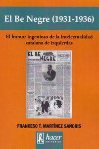 BE NEGRE, EL (1931-1936) - EL HUMOR INGENIOSO DE LA INTELECTUALIDAD CATALANA