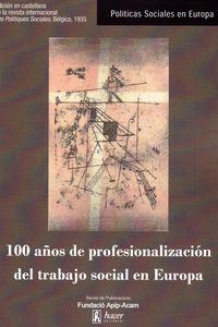 100 AÑOS DE PROFESIONALIZACION DEL TRABAJO SOCIAL EN EUROPA