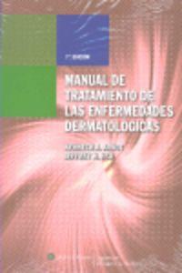 (7 ED) MANUAL DE TRATAMIENTO DE LAS ENFERMEDADES DERMATOLOGICAS