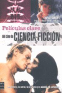 Peliculas Clave Del Cine De Ciencia-Ficcion - Sergi Sanchez