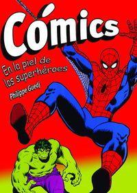 COMICS EN LA PIEL DE LOS SUPERHEROES