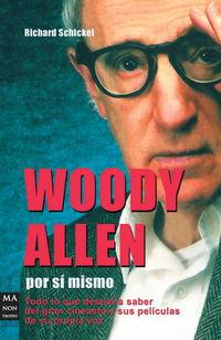 Woody Allen Por Si Mismo - Richard Schickel