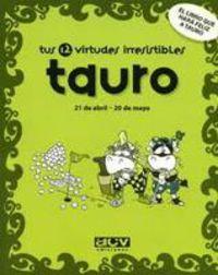 TAURO - TUS 12 VIRTUDES IRRESISTIBLES