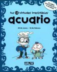 ACUARIO - TUS 12 VIRTUDES IRRESISTIBLES