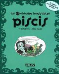 PISCIS - TUS 12 VIRTUDES IRRESISTIBLES